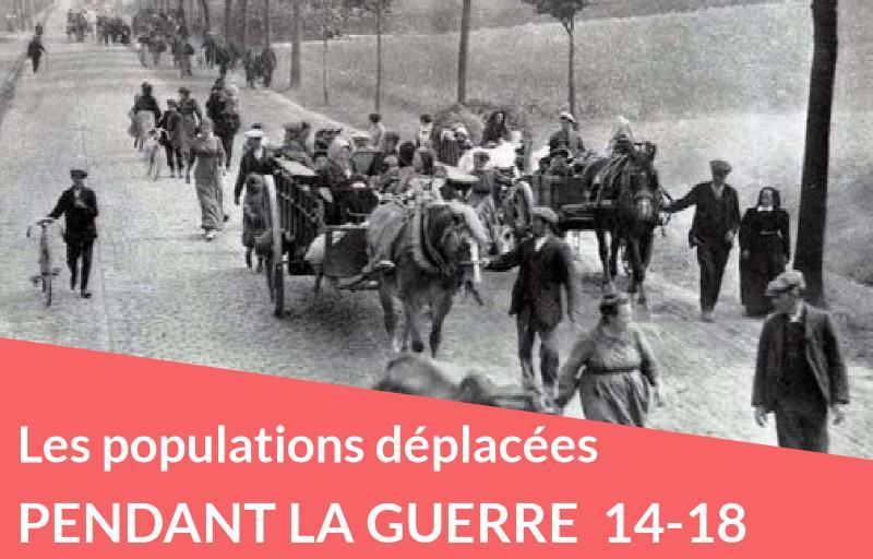 Les populations déplacées pendant la Guerre 14-18