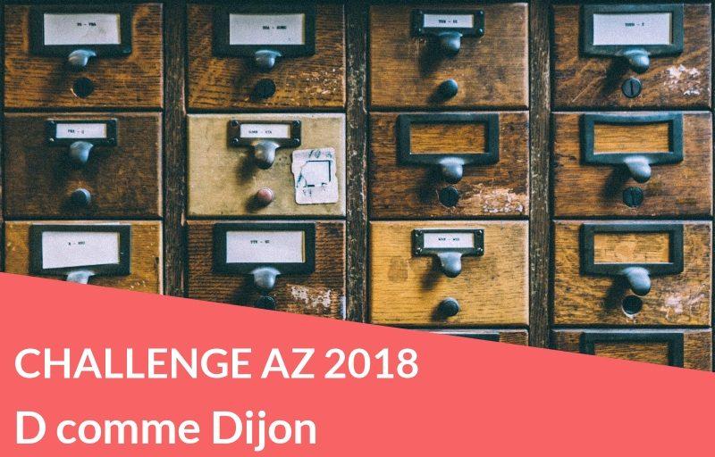 Challenge AZ 2018 : D comme Dijon