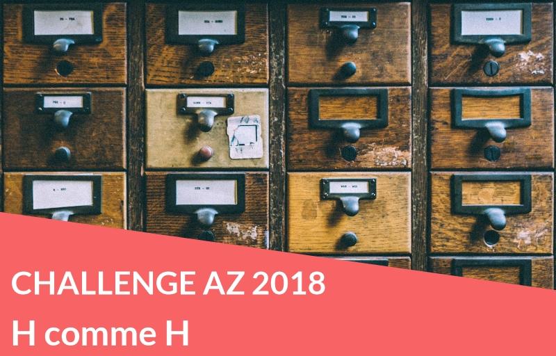 Challenge AZ 2018 : H comme H