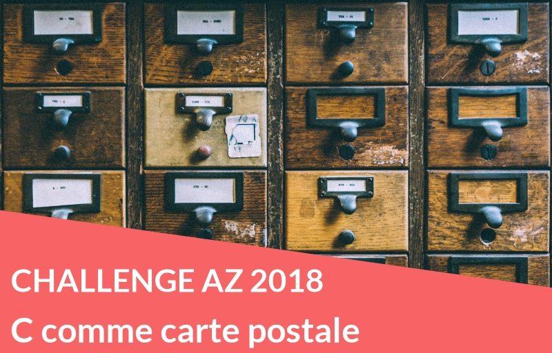 Challenge AZ 2018 : C comme carte postale