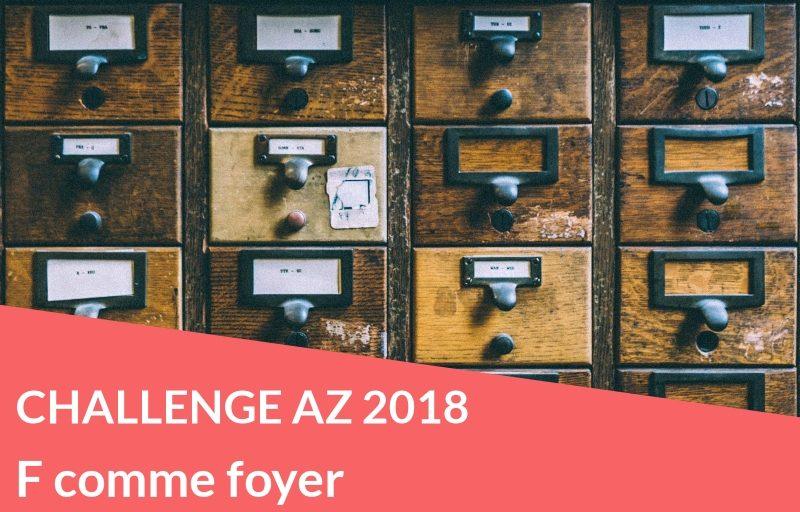Challenge AZ 2018 : F comme foyer