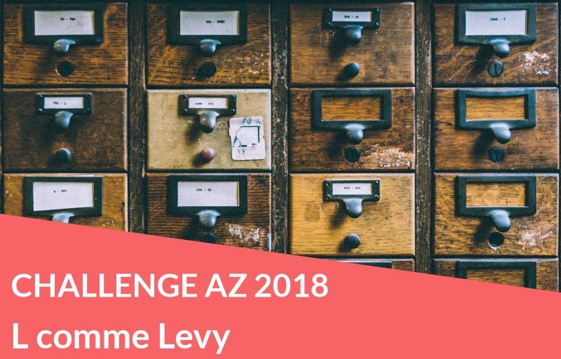 Challenge AZ 2018 : L comme Levy