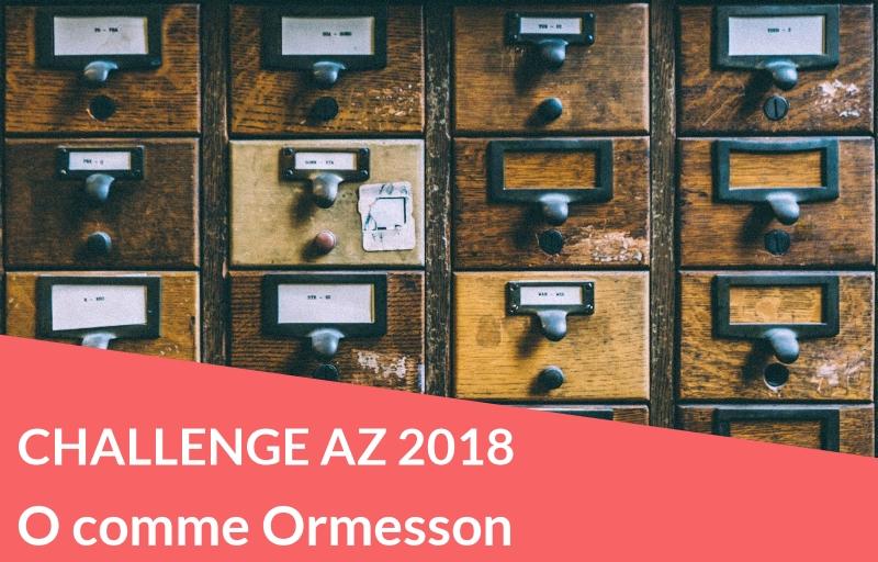Challenge AZ 2018 : O comme Ormesson