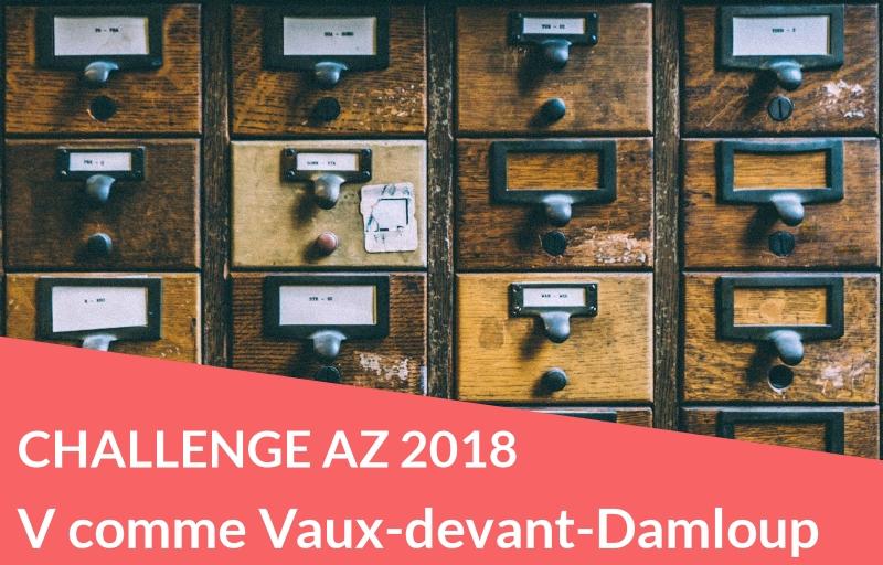 Challenge AZ 2018 : V comme Vaux-devant-Damloup