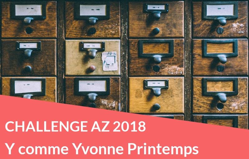 Challenge AZ 2018 : Y comme Yvonne Printemps