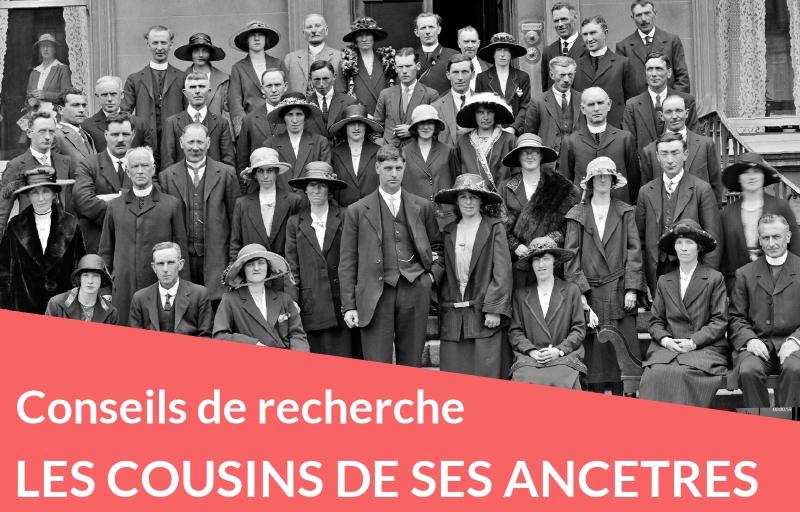 Conseils : trouver les cousins de ses ancêtres