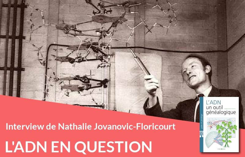 Interview de Nathalie Jovanovic-Floricourt auteur de l'ADN un outil généalogique