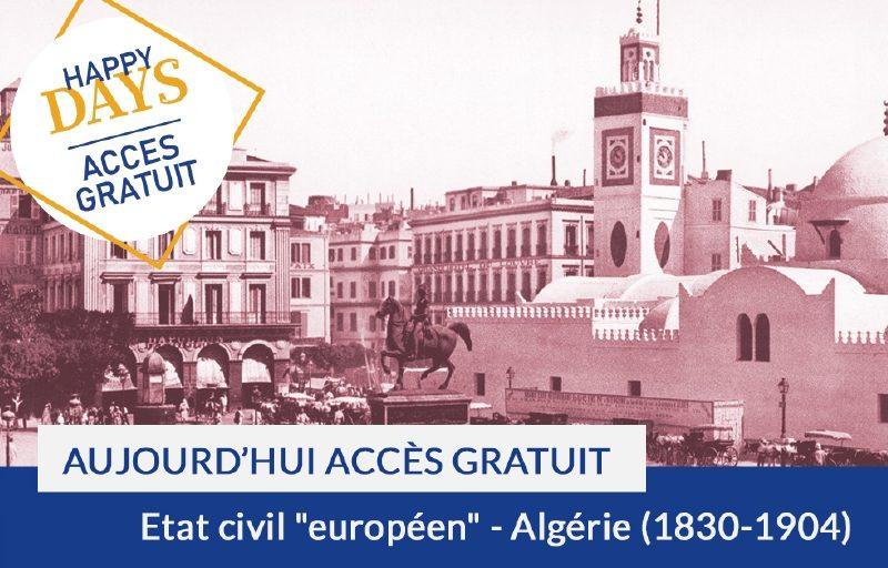 Happy Days : Accès gratuit : Etat civil «européen» – Algérie (1830-1904)