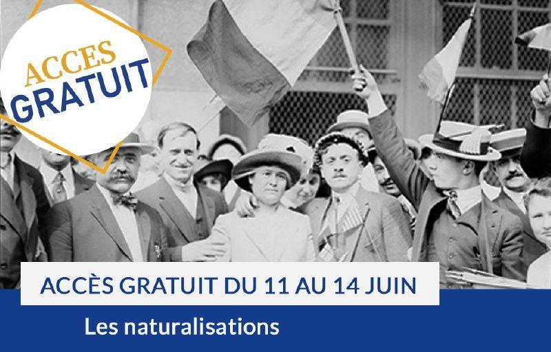 Accès gratuit du 11 au 14 juin : les naturalisations