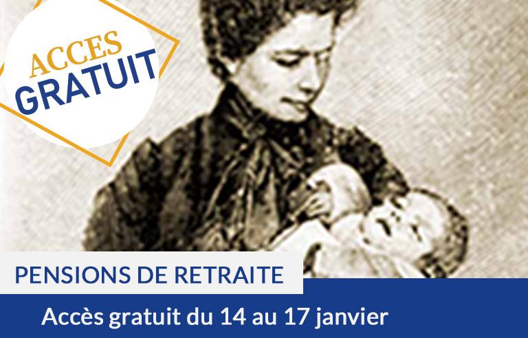 Accès gratuit : pensions de retraite du XIXe siècle