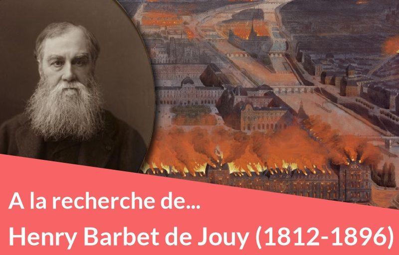 Henry Barbet de Jouy (1812-1896), le sauveur du Louvre