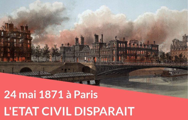 24 mai 1871 : l'état civil de Paris disparaît en fumée